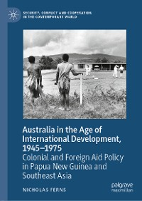 Cover Australia in the Age of International Development, 1945–1975