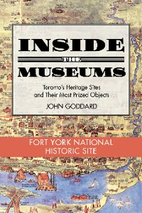 Cover Inside the Museum — Fort York National Historic Site