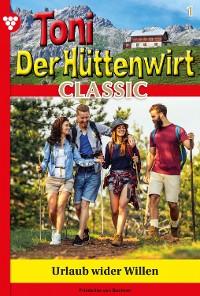Cover Toni der Hüttenwirt Classic 1 – Heimatroman