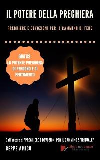Cover Il Potere della Preghiera - Preghiere e devozioni per il cammino di fede