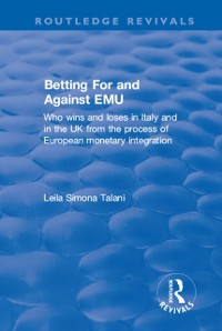 Cover Betting for and Against EMU: Who Wins and Loses in Italy and in the UK from the Process of European Monetary Integration