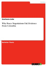 Cover Why Peace Negotiations Fail. Evidence From Colombia