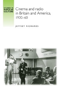 Cover Cinema and Radio in Britain and America, 1920–60