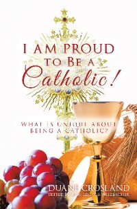 Cover I Am Proud to Be a Catholic!