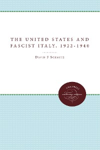 Cover The United States and Fascist Italy, 1922-1940
