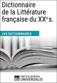 Cover Dictionnaire de la Littérature française du XXe siècle