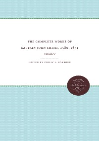 Cover The Complete Works of Captain John Smith, 1580-1631, Volume I