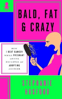 Cover Bald, Fat & Crazy