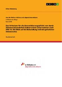 Cover Das Kriterium für die Konsolidierungspflicht von durch Stimmrechtsmehrheit beherrschten Unternehmen nach IFRS 10. Mit Blick auf die Behandlung indirekt gehaltener Stimmrechte