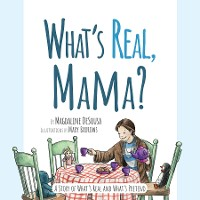 Cover What's Real, Mama?