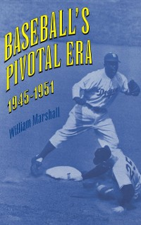 Cover Baseball's Pivotal Era, 1945-1951