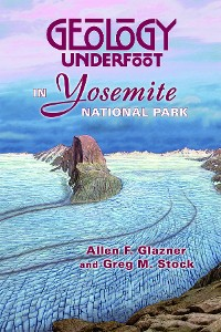 Cover Geology Underfoot in Yosemite National Park