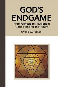 Cover God's Endgame: From Genesis to Revelation