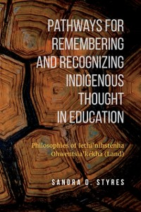 Cover Pathways for Remembering and Recognizing Indigenous Thought in education