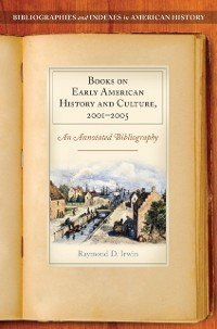 Cover Books on Early American History and Culture, 2001-2005: An Annotated Bibliography