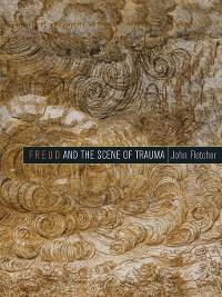 Cover Freud and the Scene of Trauma
