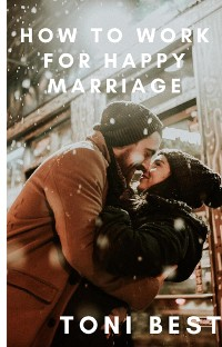 Cover How To Work For Happy Marriage