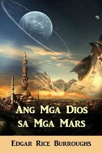 Cover Ang Mga Dios sa Mga Mars