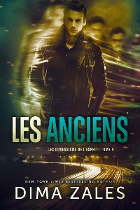 Cover Les Anciens: Les Dimensions de l'esprit: Tome4