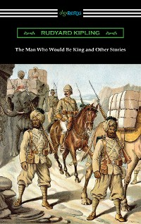 Cover The Man Who Would Be King and Other Stories