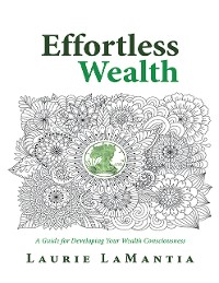 Cover Effortless Wealth: A Guide for Developing Your Wealth Consciousness