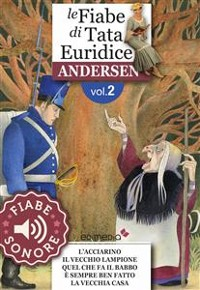 Cover Fiabe Sonore Andersen 2 - L'acciarino; Il vecchio lampione; Quel che fa il babbo è sempre ben fatto; La vecchia casa
