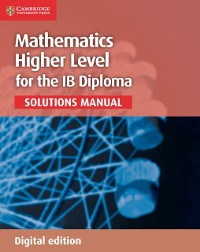 Cover Mathematics for the IB Diploma Higher Level Solutions Manual Digital edition