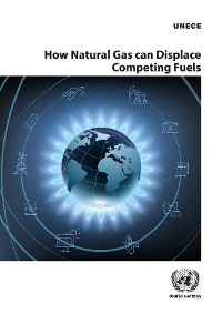 Cover How Natural Gas can Displace Competing Fuels