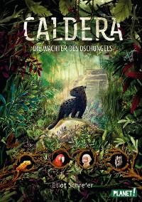 Cover Caldera 1: Die Wächter des Dschungels