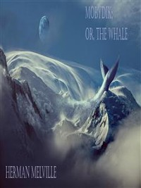 Cover MOBYDIK;  or, THE WHALE