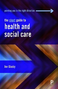 Cover The Short Guide to Health and Social Care