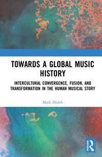 Cover Towards a Global Music History