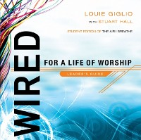 Cover Wired: For a Life of Worship Leader's Guide