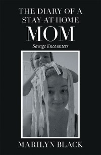 Cover The Diary of a Stay-At-Home Mom