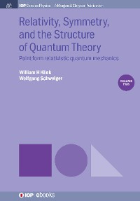 Cover Relativity, Symmetry, and the Structure of Quantum Theory, Volume 2