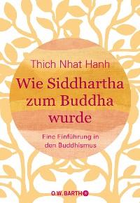 Cover Wie Siddhartha zum Buddha wurde