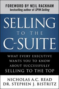Cover Selling to the C-Suite:  What Every Executive Wants You to Know About Successfully Selling to the Top