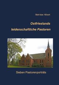 Cover Ostfrieslands leidenschaftliche Pastoren