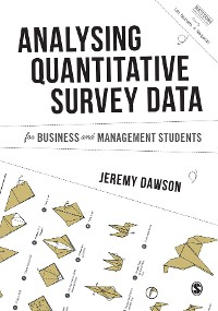 Cover Analysing Quantitative Survey Data for Business and Management Students