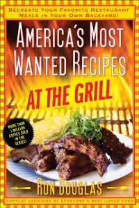 Cover America's Most Wanted Recipes At the Grill
