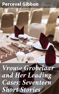 Cover Vrouw Grobelaar and Her Leading Cases: Seventeen Short Stories