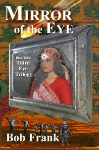 Cover Mirror of the Eye; Book 3 of Third Eye Trilogy
