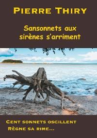 Cover Sansonnets aux sirènes s'arriment
