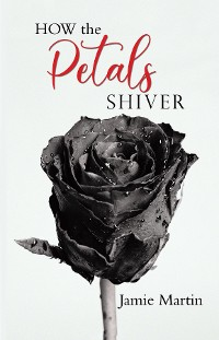 Cover HOW the PETALS SHIVER