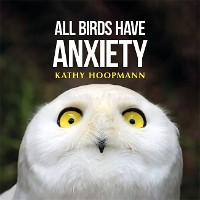 Cover All Birds Have Anxiety