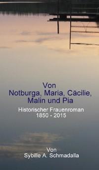 Cover Von Notburga, Maria, Cäcilie, Malin und Pia