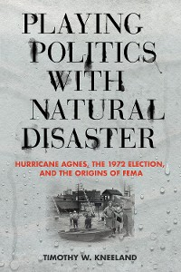 Cover Playing Politics with Natural Disaster