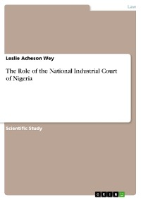 Cover The Role of the National Industrial Court of Nigeria
