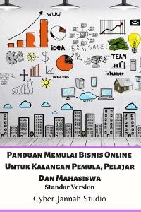 Cover Panduan Memulai Bisnis Online Untuk Kalangan Pemula, Pelajar Dan Mahasiswa