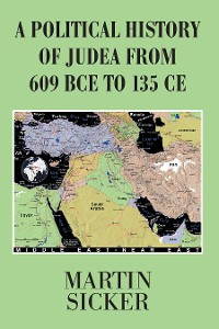 Cover A Political History of Judea from 609 Bce to 135 Ce